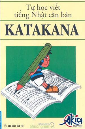Tự học viết tiếng Nhật căn bản Katakana