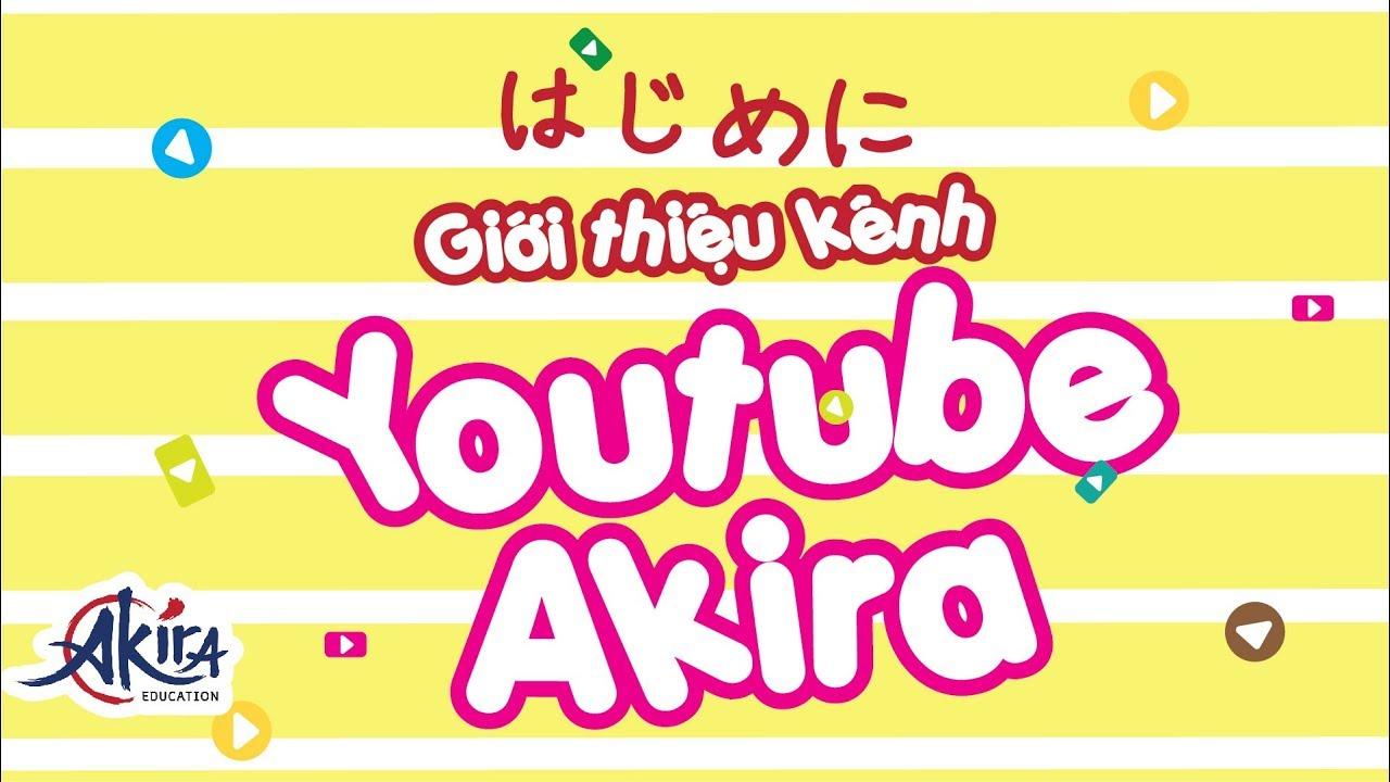 Kênh Youtube của Akira
