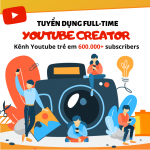 Tuyển dụng Youtube Creator